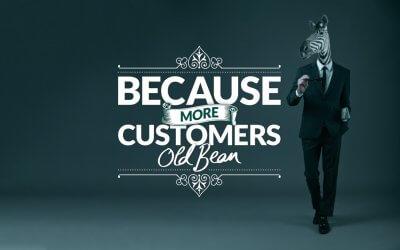 Because, more customers old bean